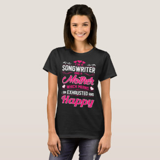 Camiseta Uma mãe do compositor eu sou Tshirt feliz esgotado