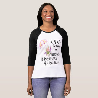 Camiseta Uma mente é como um pára-quedas, ele não trabalha