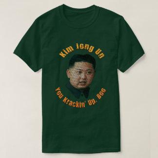 Camiseta Un de Krazy Kim Jong - você Krackin acima, vaia