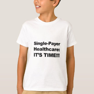 Camiseta Únicos cuidados médicos do pagador - é tempo!