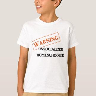 Camiseta Unsocialized de advertência Homeschooler caçoa o