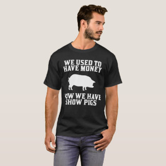 Camiseta Usado para ter o dinheiro agora nós temos o