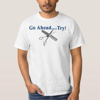 Camiseta Vá adiante e TENTE-O e corte-!