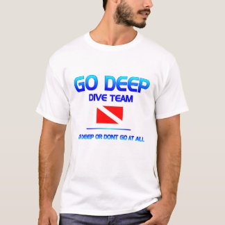Camiseta VAI a equipe do mergulho PROFUNDO