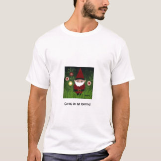 Camiseta Vai o t-shirt grande do gnomo