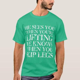 Camiseta Vê-o quando você está levantando o T