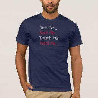Camiseta Veja-me… Sinta-me… Toque em me… Cure-me…