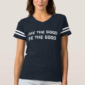 Camiseta Veja o bom ser o bom