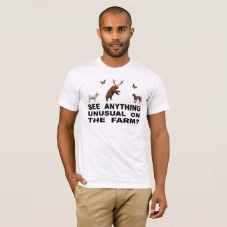 Camiseta Veja qualquer coisa incomum na fazenda?