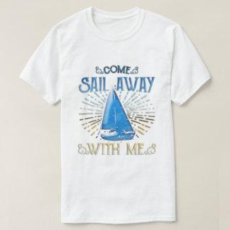 Camiseta Vem a vela afastado comigo