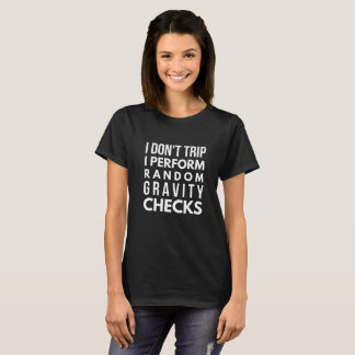 Camiseta Verificações aleatórias da gravidade