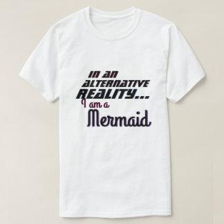 Camiseta Vida alternativa da sereia da realidade