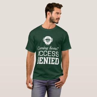 Camiseta Vinda em casa? Acesso negado