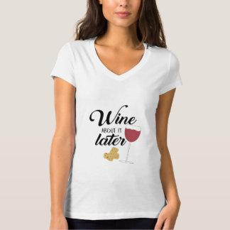 Camiseta Vinho sobre ele mais tarde