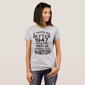 Camiseta Vintage 1947 que obtem melhor com idade