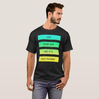 Camiseta Vive cada dia como é Taco terça-feira - barre o