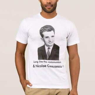 Camiseta Vivem por muito tempo o comunismo e o Nicolae