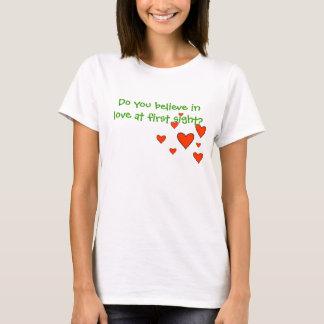 Camiseta Você acredita no amor na primeira vista?