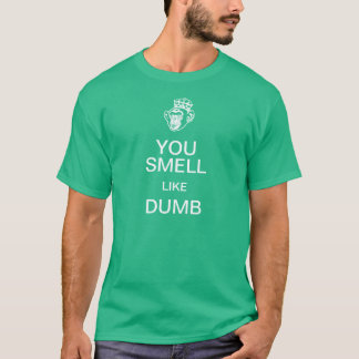 Camiseta Você cheira como mudo mantem o t-shirt calmo