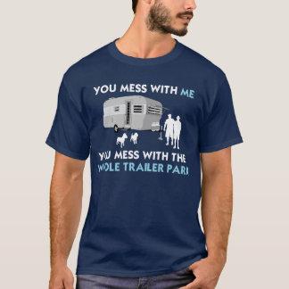 Camiseta … Você confusão com o parque de caravanas inteiro