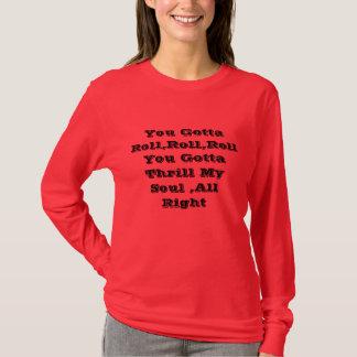 Camiseta Você conseguiu rolar, para rolar, rola-o conseguiu