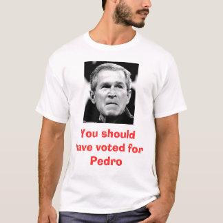 Camiseta Você deve ter votado para Pedro
