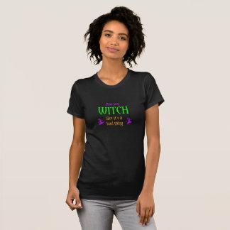 Camiseta Você diz a bruxa como é um t-shirt mau da coisa