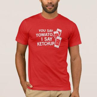 Camiseta Você diz o tomate, eu digo a ketchup! T-shirt