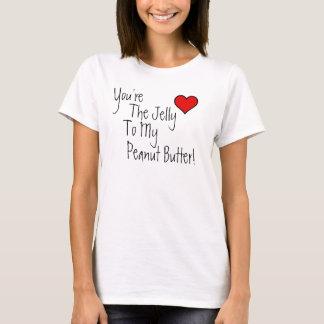 Camiseta Você é a geléia a minha manteiga de amendoim!