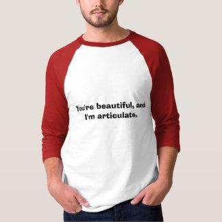 Camiseta Você é bonito, e eu sou articulado.