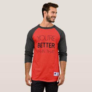 Camiseta VOCÊ é MELHOR DO QUE AQUELE