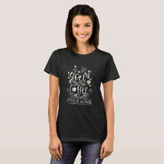 Camiseta Você é o café em meu t-shirt da manhã