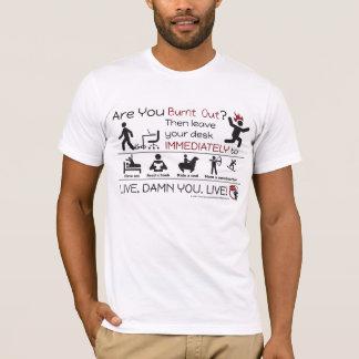 Camiseta Você é queimado para fora? T-shirt