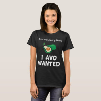 Camiseta Você é tudo amante querido Avo do abacate de I
