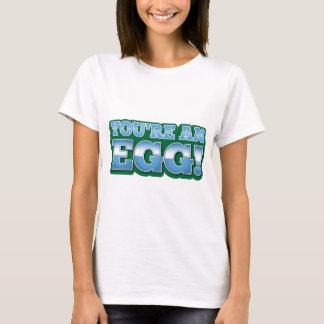 Camiseta Você é um OVO!  dizer impressionante do quivi