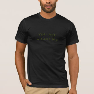 Camiseta Você é uma falsificação mim t-shirt