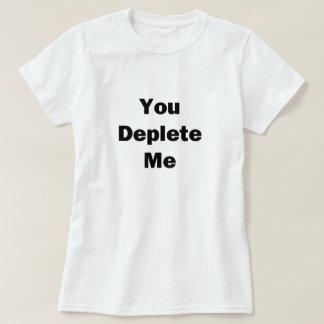 Camiseta Você esgota-me