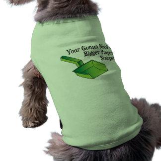 Camiseta Você está indo precisar um Pooper mais grande Scoo