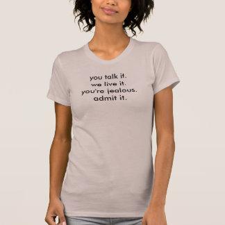 Camiseta você fala-o. nós vivemos it.you somos ciumentos.