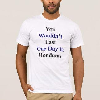 Camiseta Você não duraria um dia em Honduras