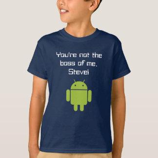 Camiseta Você não é o chefe de mim, Steve! T-shirt dos