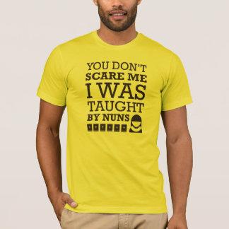 """Camiseta """"Você não faz susto mim. Eu fui ensinado por"""