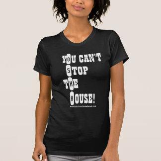 Camiseta Você não pode parar a casa! O.S.H.H. Senhora T