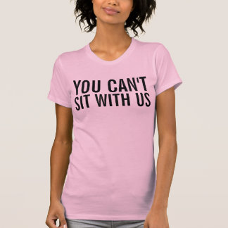 Camiseta VOCÊ NÃO PODE SENTAR-SE COM t-shirt dos E.U.