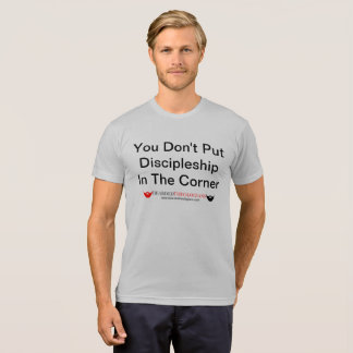 Camiseta Você não pôr o discipulado no canto