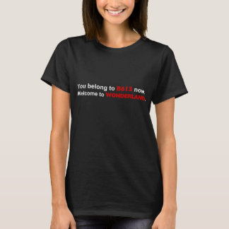 Camiseta Você PERTENCE a B613 agora. BOA VINDA ao