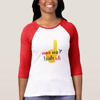 Camiseta Você pode fazer esta mensagem inversa inspirador