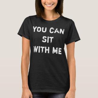 Camiseta Você pode sentar-se comigo