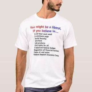 Camiseta Você pôde ser um liberal se…