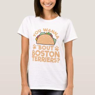 Camiseta Você quer aos terrier de Boston do ataque do Taco?
